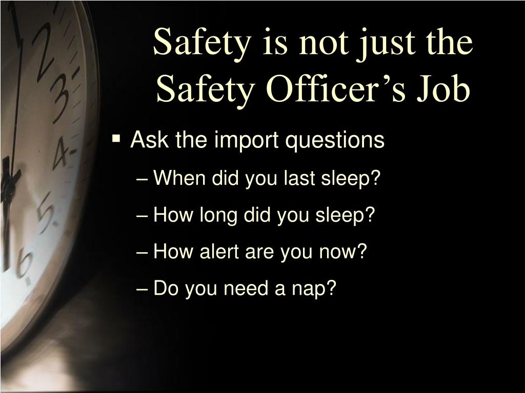 Safety is not just the Safety Officer's Job
