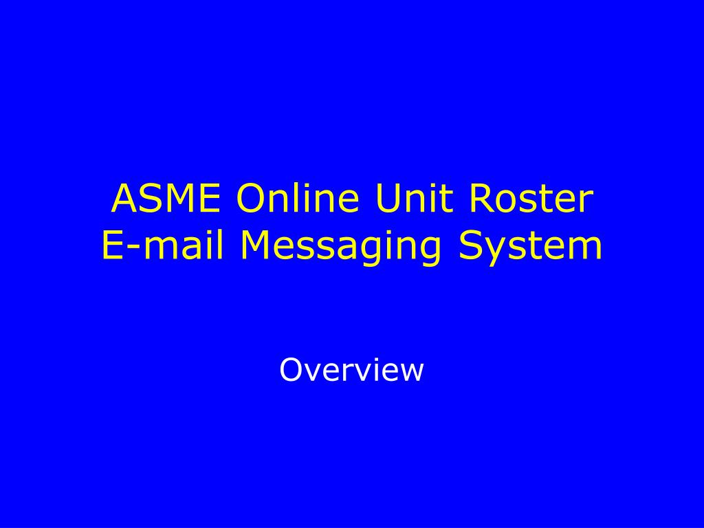 asme online unit roster e mail messaging system l.