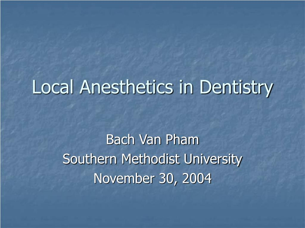 Local Anesthetics in Dentistry