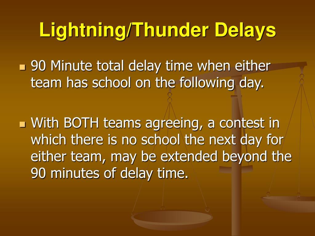Lightning/Thunder Delays