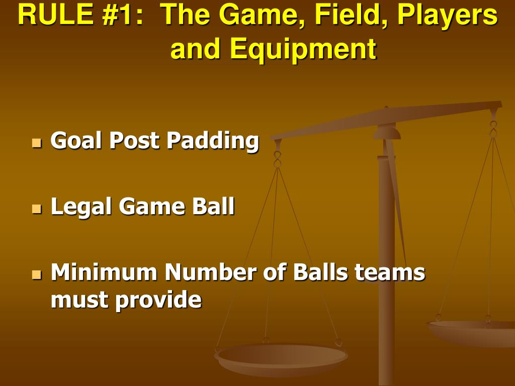 RULE #1:  The Game, Field, Players