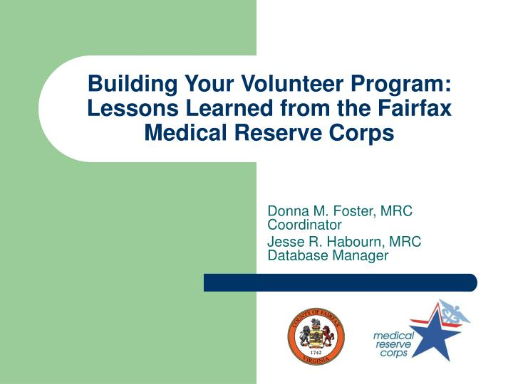 Building your volunteer program lessons learned from the fairfax medical reserve corps