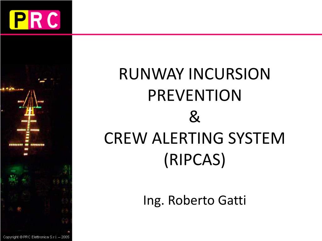 runway incursion prevention crew alerting system ripcas ing roberto gatti l.
