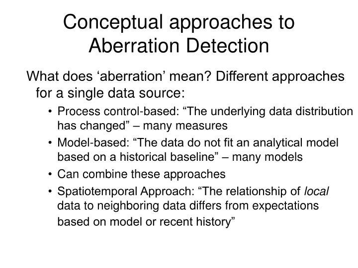 Conceptual approaches to aberration detection