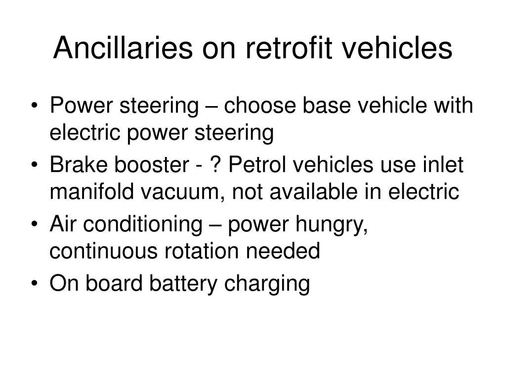 Ancillaries on retrofit vehicles