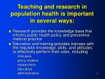 teaching and research in population health is important in several ways