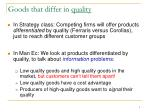 goods that differ in quality