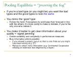 pooling equilibria preserving the fog