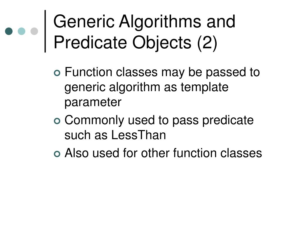 Generic Algorithms and Predicate Objects (2)