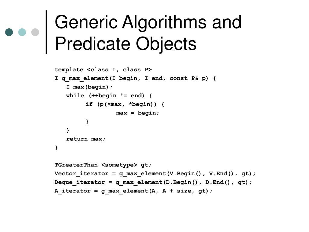 Generic Algorithms and Predicate Objects