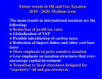 future trends in oil and gas taxation 2010 2020 medium term11