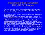 future trends in oil and gas taxation 2010 2050 very long term