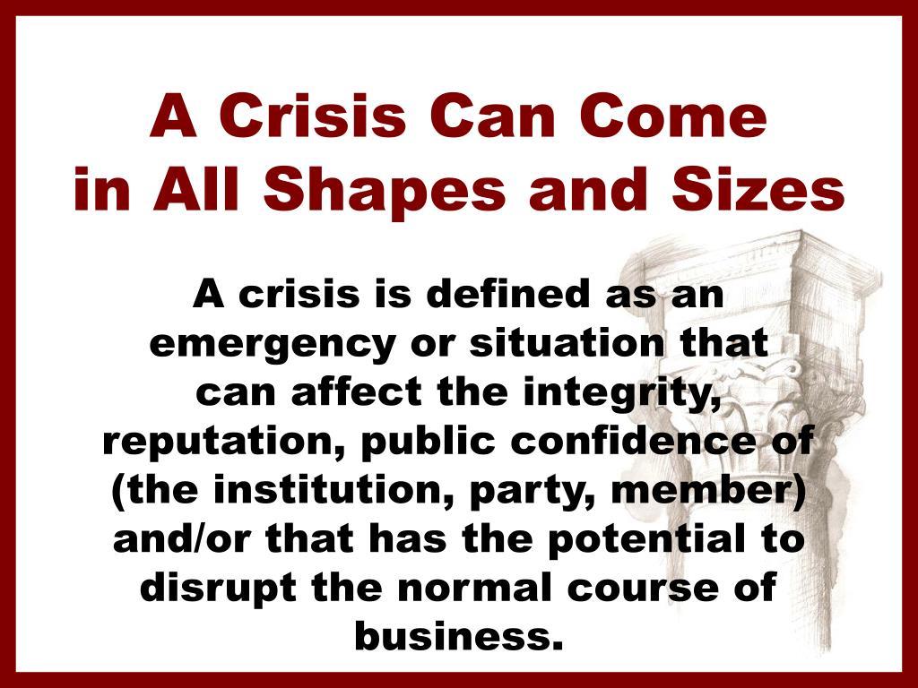 A Crisis Can Come