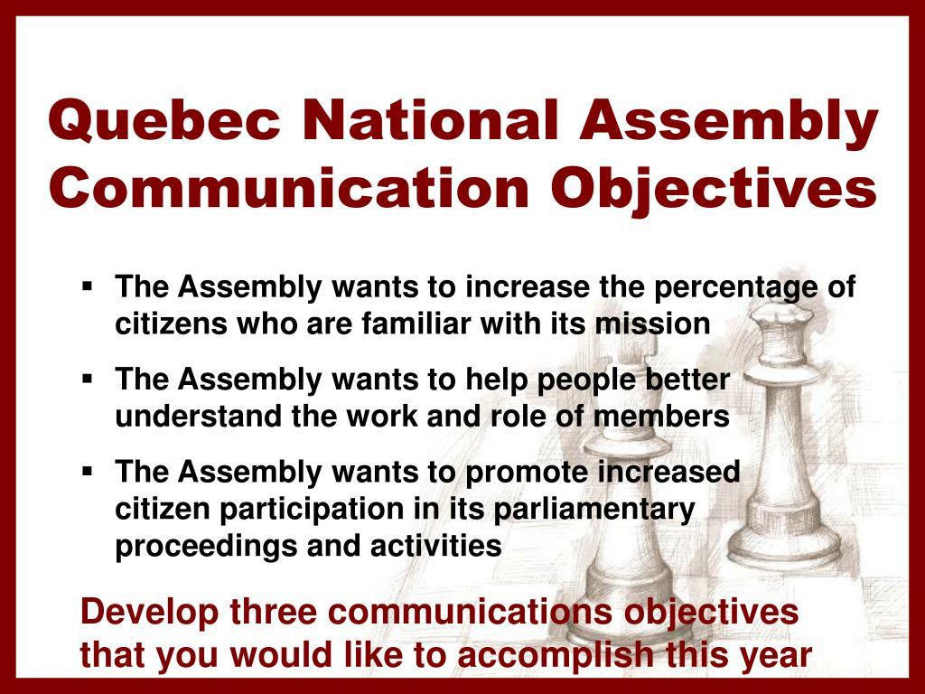 Quebec National Assembly Communication Objectives