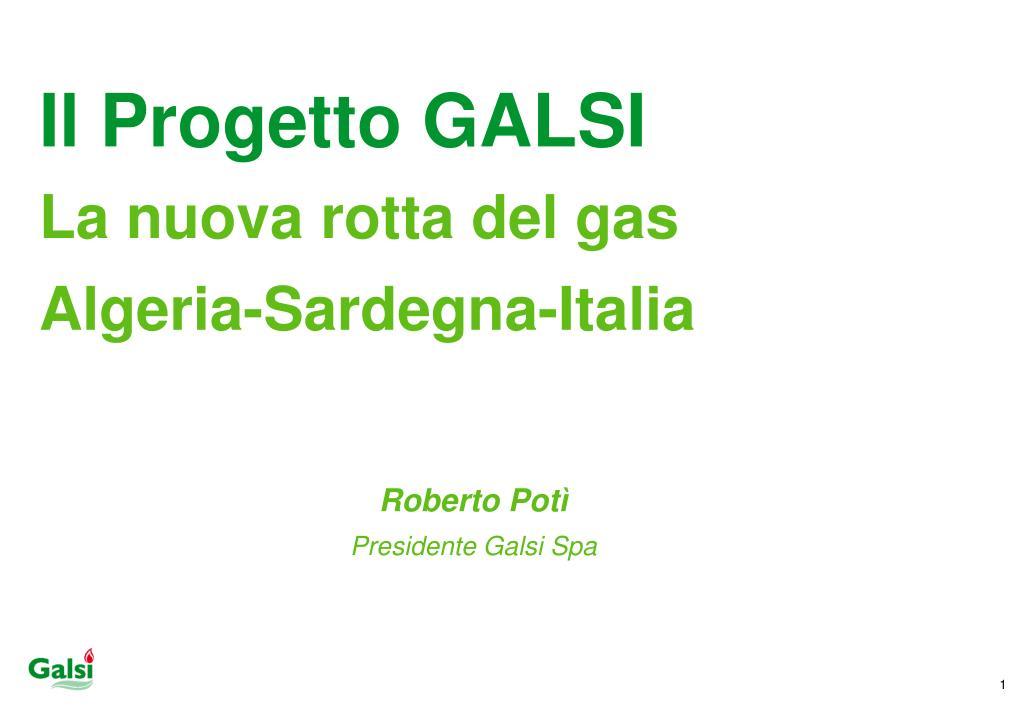 il progetto galsi la nuova rotta del gas algeria sardegna italia l.