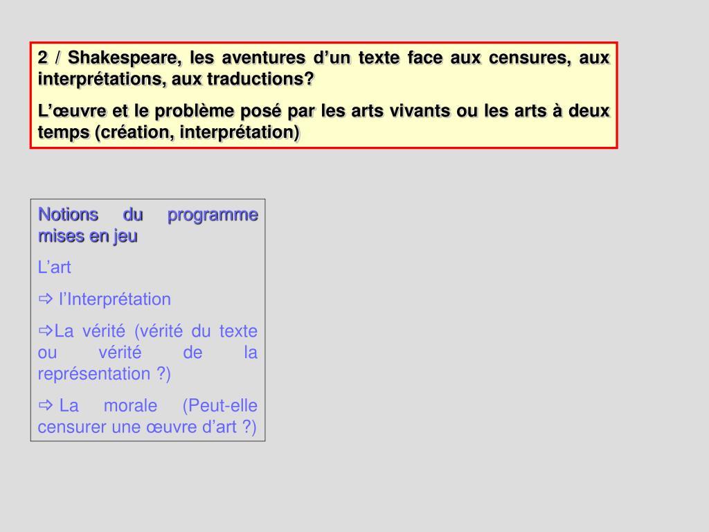 2 / Shakespeare, les aventures d'un texte face aux censures, aux interprétations, aux traductions?
