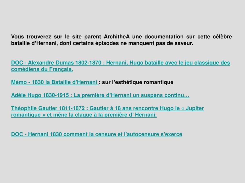 Vous trouverez sur le site parent ArchitheA une documentation sur cette célèbre bataille d'Hernani, dont certains épisodes ne manquent pas de saveur.