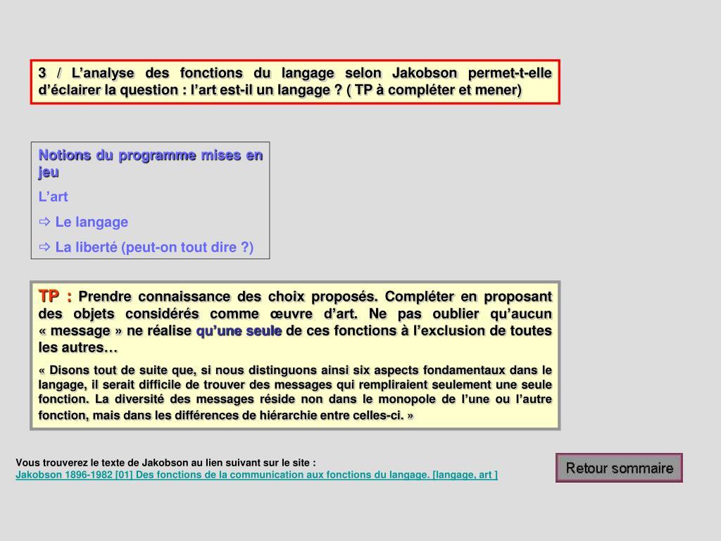 3 / L'analyse des fonctions du langage selon Jakobson permet-t-elle d'éclairer la question : l'art est-il un langage ? ( TP à compléter et mener)