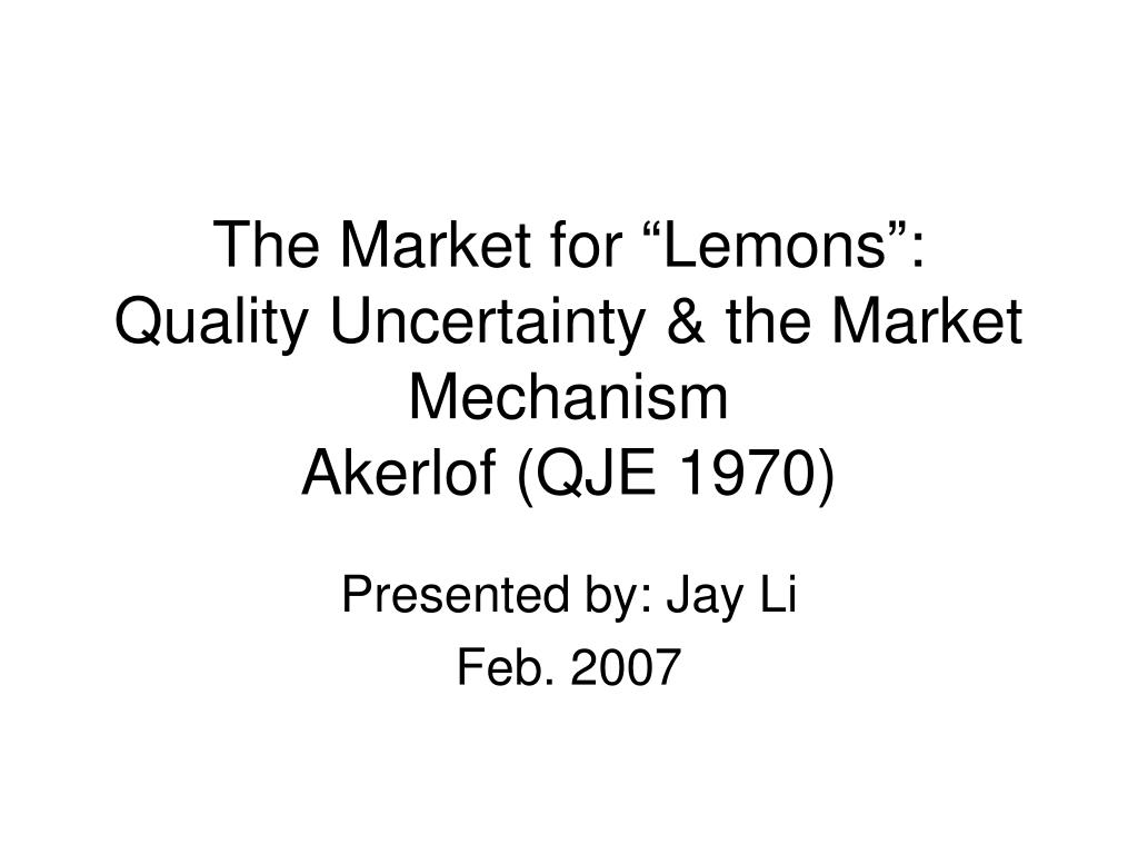 the market for lemons quality uncertainty the market mechanism akerlof qje 1970 l.