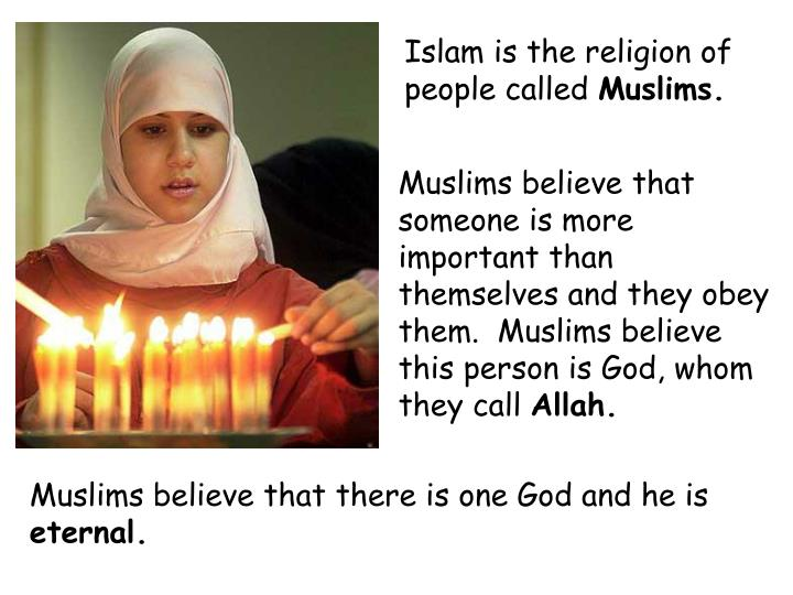 Islam is the religion of people called
