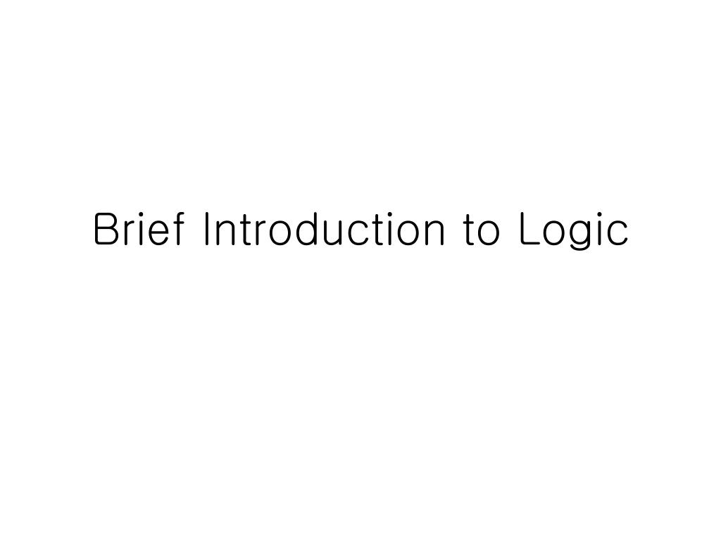 Brief Introduction to Logic