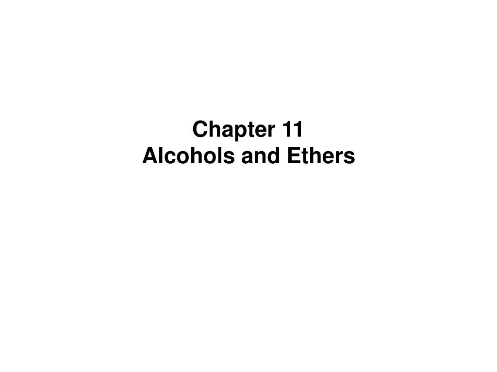 chapter 11 alcohols and ethers l.