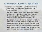 experiment 4 human vs ape vs bird