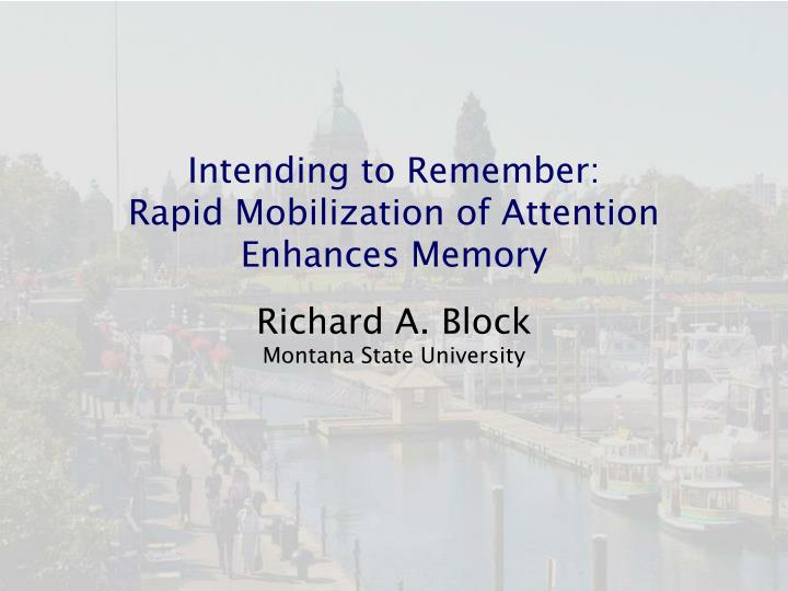 Intending to remember rapid mobilization of attention enhances memory