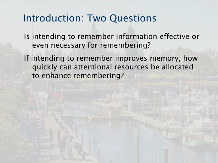 Introduction two questions