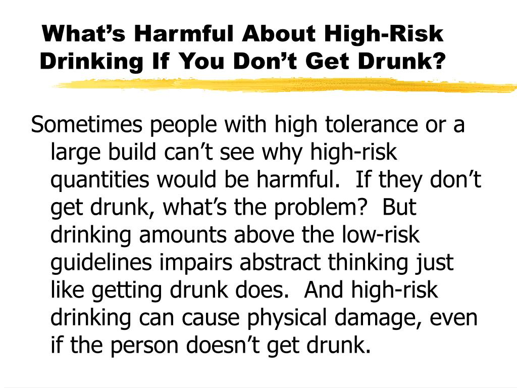 What's Harmful About High-Risk Drinking If You Don't Get Drunk?