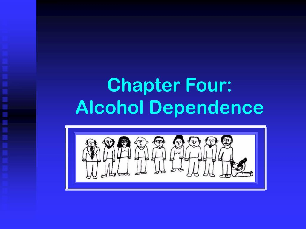 chapter four alcohol dependence l.