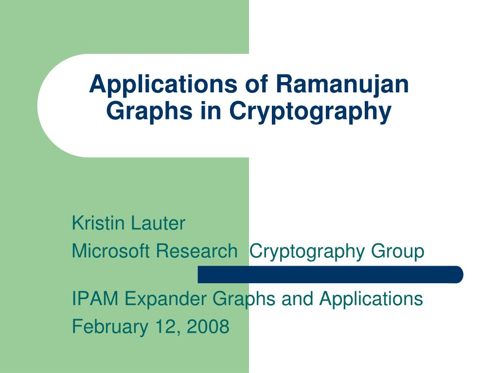 applications of ramanujan graphs in cryptography l.
