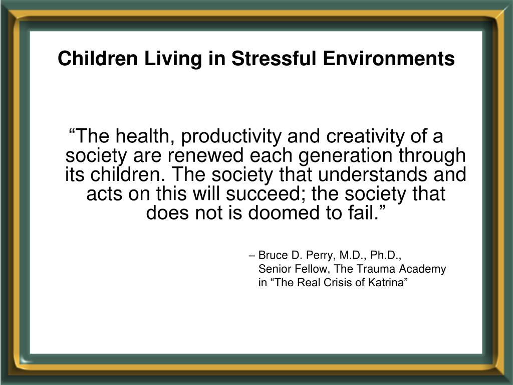 Children Living in Stressful Environments
