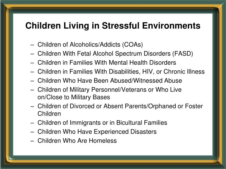 Children living in stressful environments3