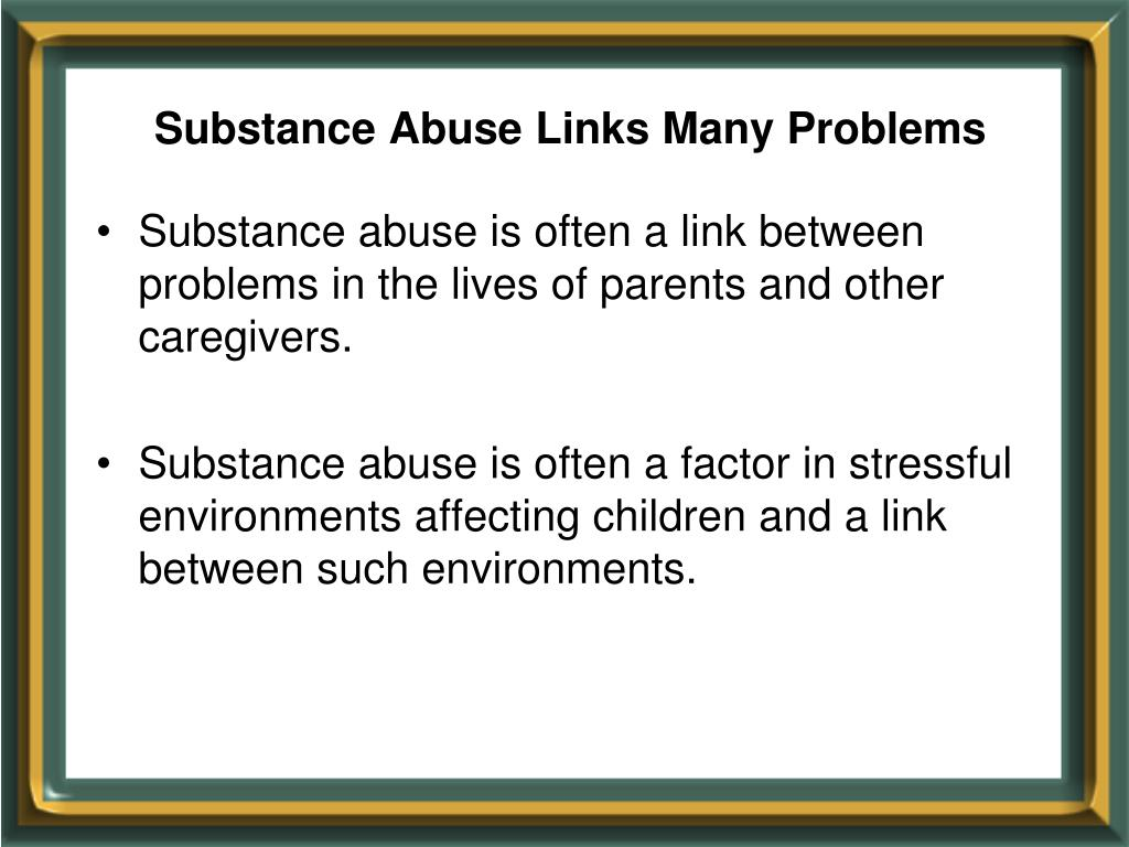 Substance Abuse Links Many Problems
