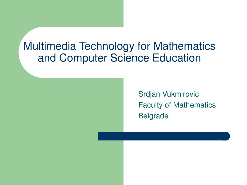 multimedia technology for mathematics and computer science education l.