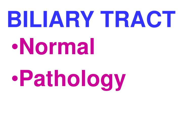 BILIARY TRACT