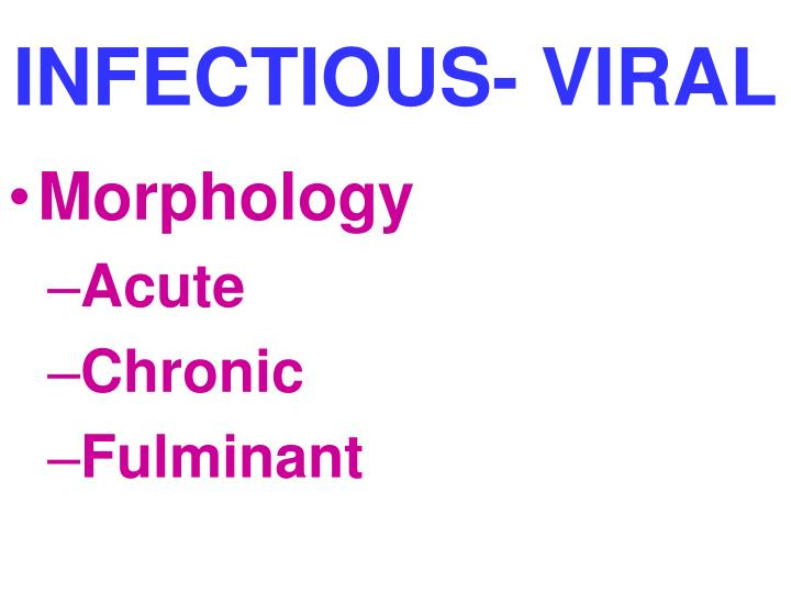 INFECTIOUS- VIRAL