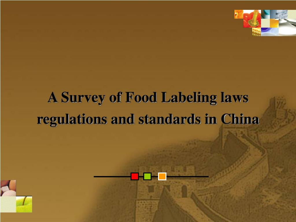 a survey of food labeling laws regulations and standards in china l.