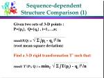 sequence dependent structure comparison 1