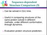 sequence dependent structure comparison 3
