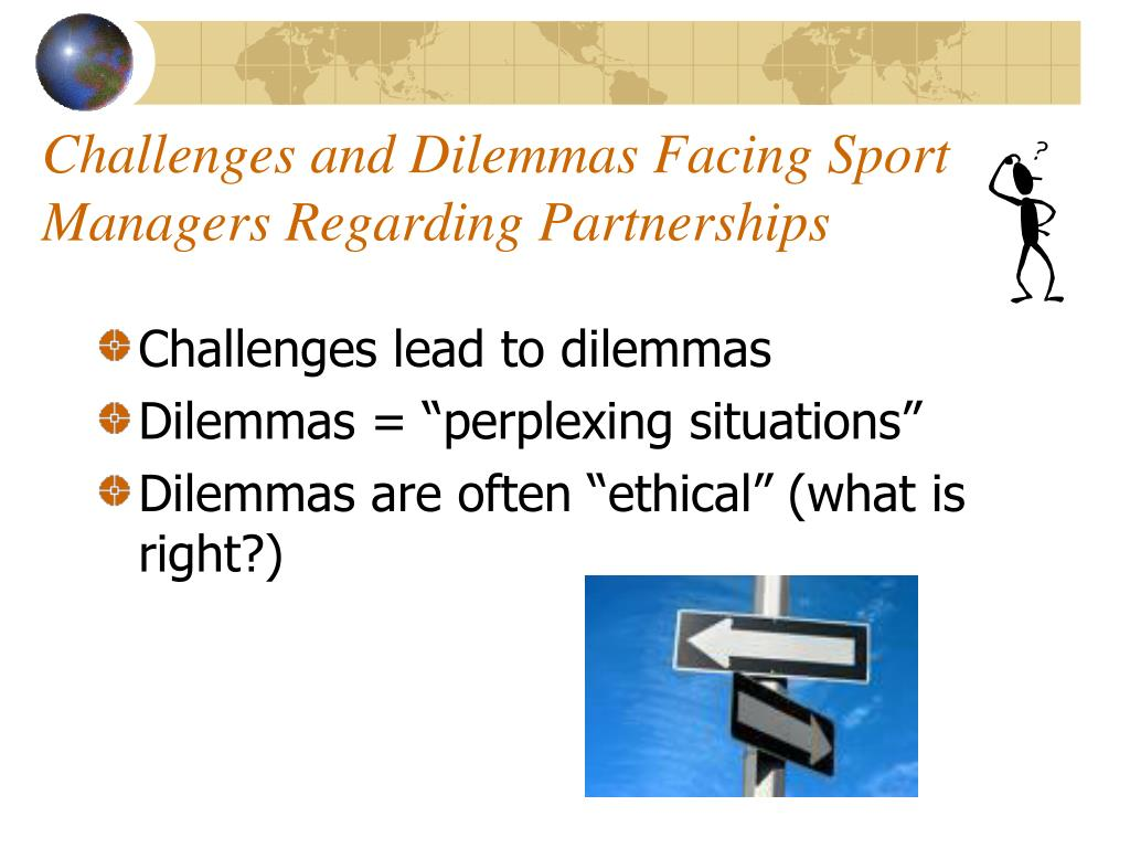 Challenges and Dilemmas Facing Sport Managers Regarding Partnerships