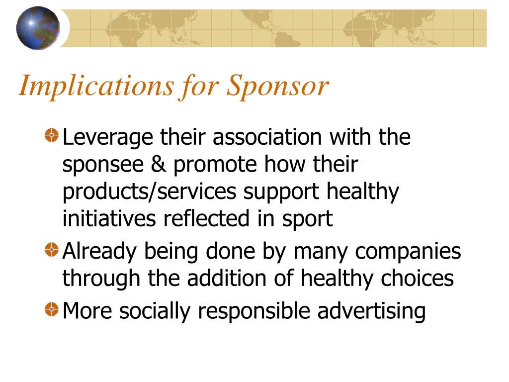Implications for Sponsor