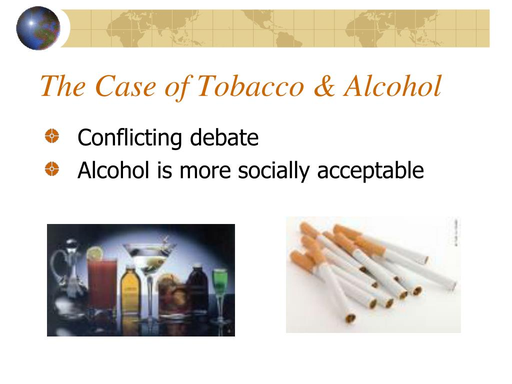 The Case of Tobacco & Alcohol