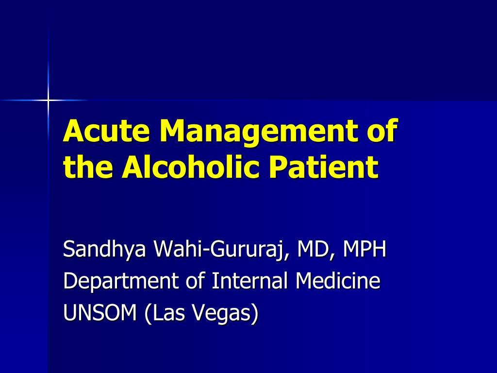 acute management of the alcoholic patient l.