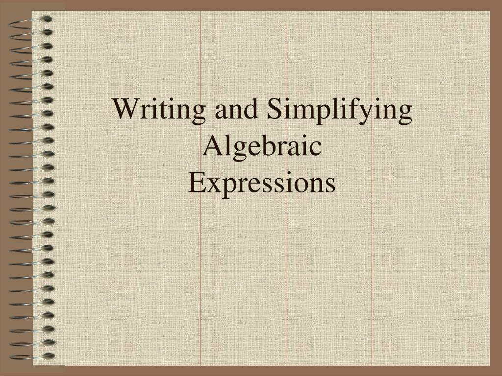writing and simplifying algebraic expressions l.