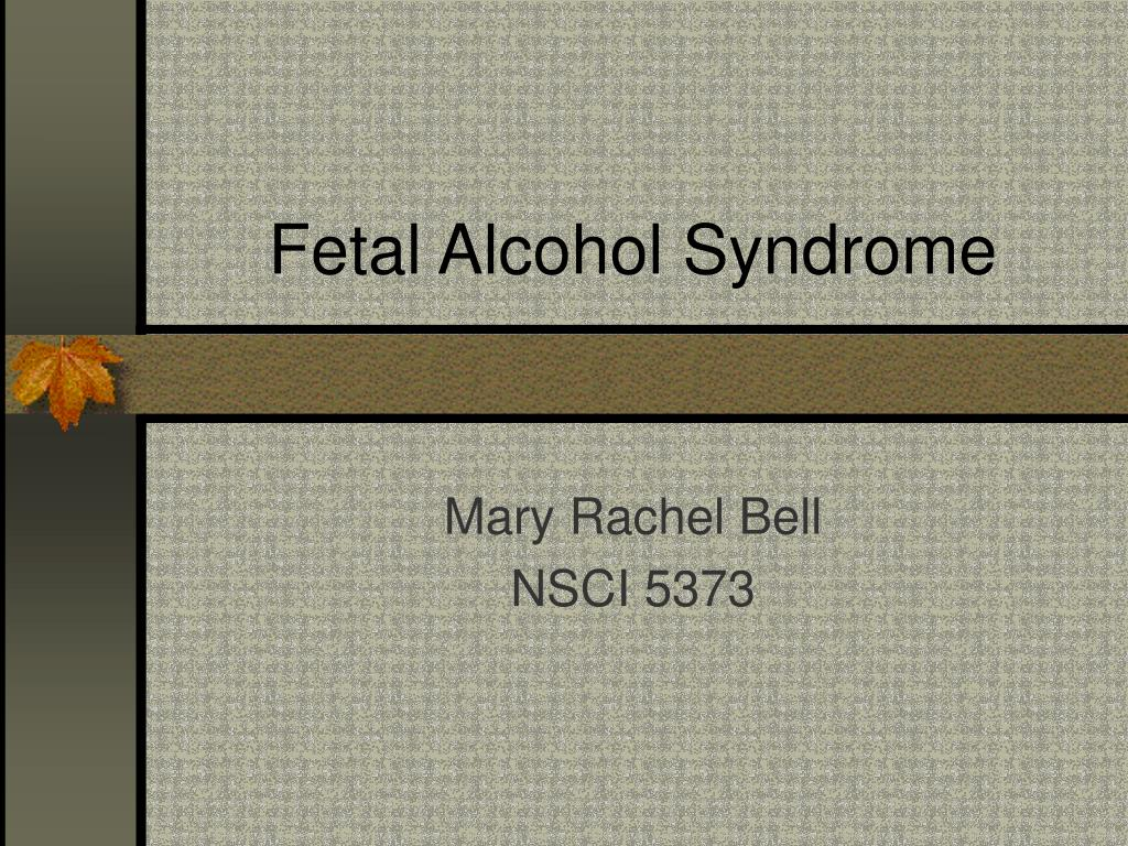 fetal alcohol syndrome l.