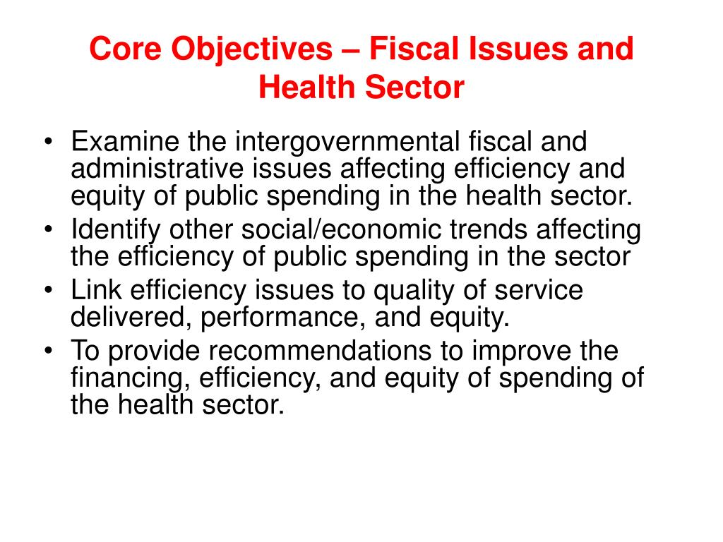 Core Objectives – Fiscal Issues and Health Sector
