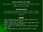 evaluation of wine the quality of wine is determined through its color appearance and odor