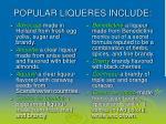 popular liqueres include